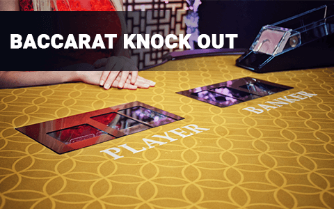 Baccarat Knock Out