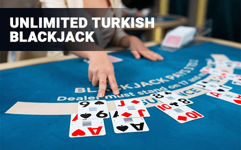 Unlimited Turkish Blackjack